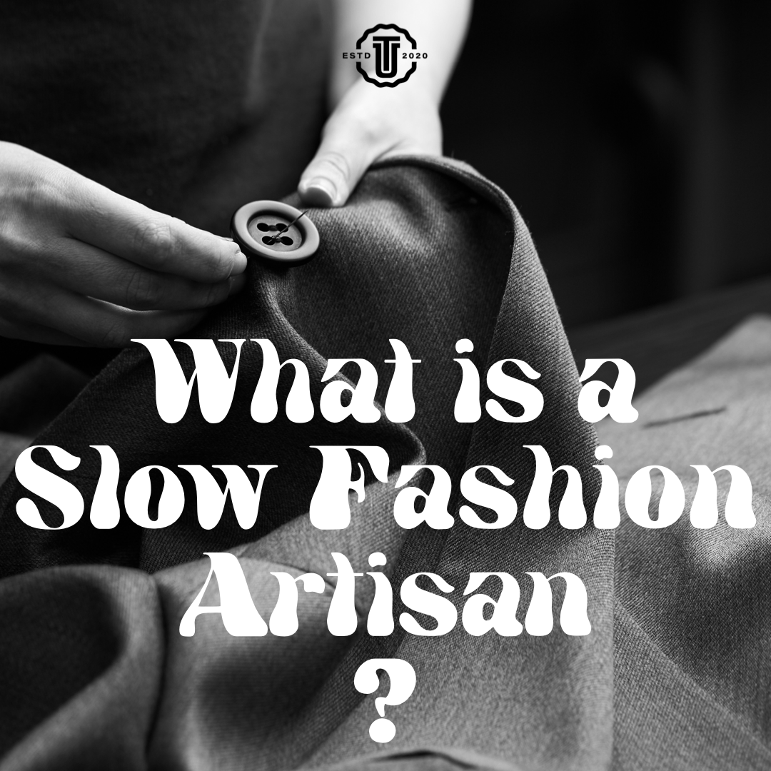 What is a Slow Fashion Artisan?